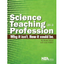 Science Teaching as a Profession: Why It Isn't. How It Could Be. by Sheila Tobias, 9781936137060