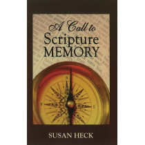A Call to Scripture Memory by Susan Heck, 9781936141074