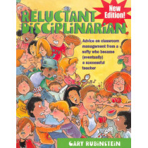 Reluctant Disciplinarian: Advice on Classroom Management from a Softy Who Became (Eventually) a Successful Teacher by Gary Rubinstein, 9781936162154