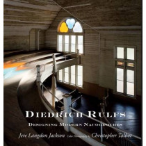 Diedrich Rulfs: Designing Modern Nacogdoches by Jere Langdon Jackson, 9781936205172