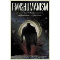 Transhumanism: A Grimoire of Alchemical Agendas by Joseph P. Farrell, 9781936239443