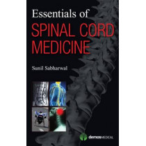Essentials of Spinal Cord Medicine by Sunil Sabharwal, 9781936287383