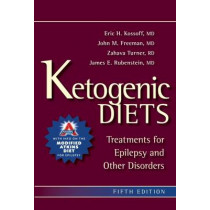 Ketogenic Diets: Treatments for Epilepsy and Other Disorders by Eric H. Kossoff, 9781936303106