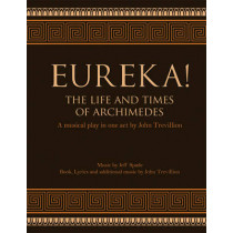 Eureka! The Life and Times of Archimedes: A Musical Play in One Act by John Trevillion, 9781936367887
