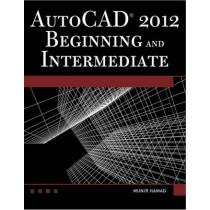 AutoCAD 2012 Beginning and Intermediate by Munir Hamad, 9781936420209