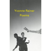 Poems by Yvonne Rainer by Ms Yvonne Rainer, 9781936440108