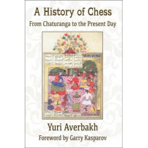 A History of Chess: From Chaturanga to the Present Day by Yuri Averbakh, 9781936490448