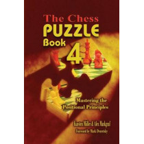 The Chess Puzzle, Book 4: Mastering the Positional Principles by Karsten Mueller, 9781936490523