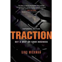 Traction: Get a Grip on Your Business by Gino Wickman, 9781936661831