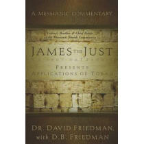 James the Just: Presents Applications of the Torah by Friedman, 9781936716449