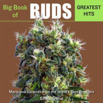 Big Book Of Buds Greatest Hits: Marijuana Varieties from the World's Best Breeders by Ed Rosenthal, 9781936807321