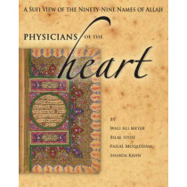Physician'S of the Heart: A Sufi View of the 99 Names of Allah by Wali Ali Meyer, 9781936940004