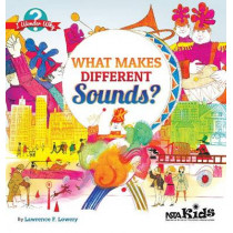 What Makes Different Sounds? by Lawrence F. Lowery, 9781936959440