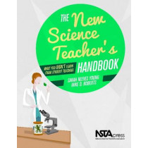 The New Science Teacher's Handbook: What You Didn't Learn From Student Teaching by Sarah Reeves Young, 9781936959495