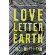 Love Letter To The Earth by Thich Nhat Hanh, 9781937006389