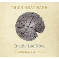 Inside The Now by Thich Nhat Hanh, 9781937006792