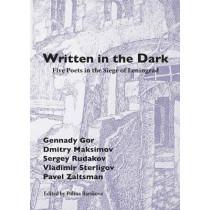 Written in the Dark: Five Poets in the Siege of Leningrad by Polina Barskova, 9781937027575