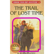 The Trail of Lost Time by R A Montgomery, 9781937133030