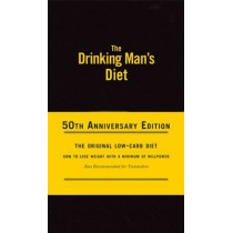 The Drinking Man's Diet: 50th Anniversary Edition by Robert W. Cameron, 9781937359591
