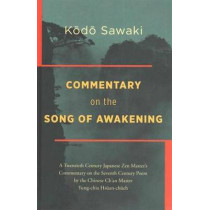 Commentary on The Song of Awakening by Yoka Daishi, 9781937385613