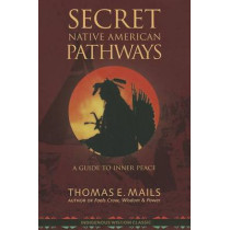 Native American Pathways: A Guide to Inner Peace by Thomas E Mails, 9781937462062