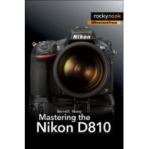 Mastering the Nikon D810 by Darrell Young, 9781937538606