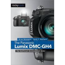 Panasonic Lumix DMC-GH4: The Unofficial Quintessential Guide by Brian Matsumoto, 9781937538637