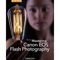 Mastering Canon EOS Flash Photography by N. K. Guy, 9781937538729