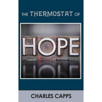 Thermostat of Hope by Charles Capps, 9781937578305