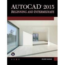 AutoCAD 2015: Beginning and Intermediate by Munir M. Hamad, 9781937585365