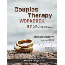 Couples Therapy Workbook: 30 Guided Conversations to Re-Connect Relationships by Kathleen Mates-Youngman, 9781937661465