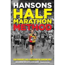 Hansons Half-Marathon Method: Run Your Best Half-Marathon the Hansons Way by Luke Humphrey, 9781937715199