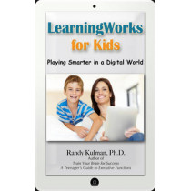 Playing Smarter in a Digital World: A Guide to Choosing and Using Popular Video Games and Apps to Improve Executive Functioning in Children and Teens by Randy Kulman, 9781937761158