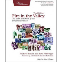 Fire in the Valley by Michael Swaine, 9781937785765