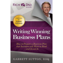 Writing Winning Business Plans: How to Prepare a Business Plan that Investors Will Want to Read and Invest In by Garrett Sutton, 9781937832018