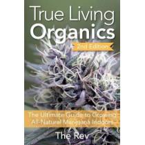 True Living Organics by The Rev, 9781937866099