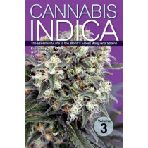 Cannabis Indica Volume 3: The Essential Guide to the World's Finest Marijuana Strains by S.T. Oner, 9781937866259