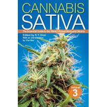 Cannabis Sativa Volume 3: The Essential Guide to the World's Finest Marijuana Strains by S.T. Oner, 9781937866297