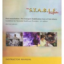 The S.T.A.B.L.E. Program:  Instructor Manual by Kristine A. Karlsen, 9781937967031