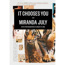 It Chooses You by Miranda July, 9781938073014
