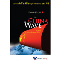 China Wave, The: Rise Of A Civilizational State by Weiwei Zhang, 9781938134012