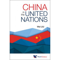 China In The United Nations by Wei Liu, 9781938134449