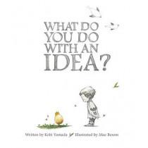 What Do You Do with an Idea? by Kobi Yamada, 9781938298073