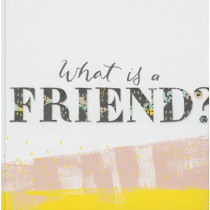 What Is a Friend? by M H Clark, 9781938298561