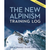 The New Alpinism Training Log by Steve House, 9781938340390