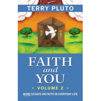 Faith and You, Volume 2: More Essays on Faith in Everyday Life by Terry Pluto, 9781938441127