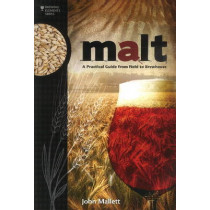 Malt: A Practical Guide from Field to Brewhouse by John Mallett, 9781938469121