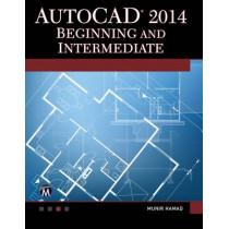 AutoCAD 2014 Beginning and Intermediate by Munir M. Hamad, 9781938549625