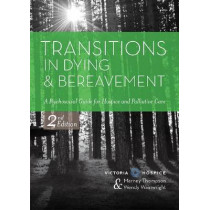 Transitions in Dying and Bereavement: A Psychosocial Guide for Hospice and Palliative Care by Marney Thompson, 9781938870651