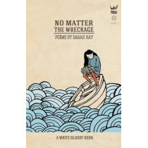 No Matter the Wreckage by Professor of French Literature Sarah Kay, 9781938912481